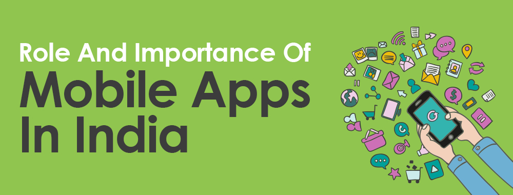 Role And Importance Of Mobile Apps In India