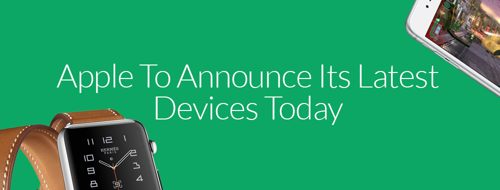 Apple To Announce Its Latest Devices Today