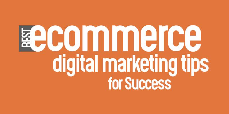 Best eCommerce Digital Marketing Tips For Success