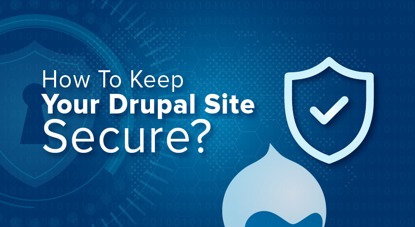 How To Keep Your Drupal Site Secure?
