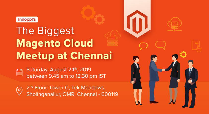 The Biggest Magento Cloud Meetup at Chennai