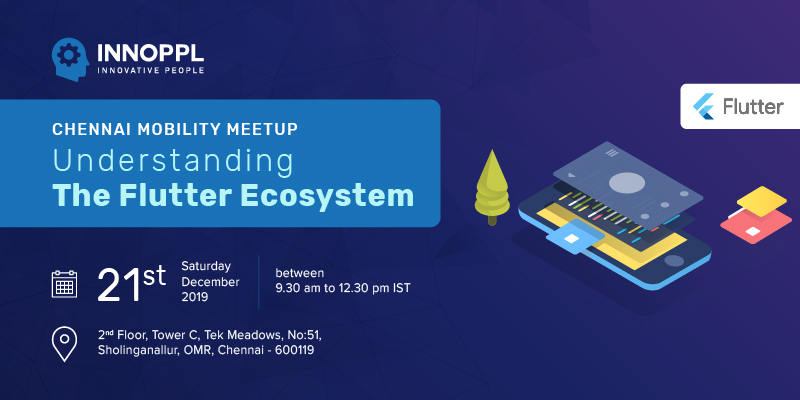 Grand December Month Flutter MeetUp Poised To Happen At Innoppl Chennai - Join Us!